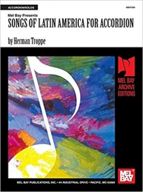 Songs Of Latin America for Accordion published by Mel Bay