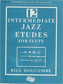12 Intermediate Jazz Etudes for Flute by Holcombe published by Musicians Publications
