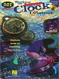 Working the Inner Clock for Drumset (Musicians Institute: Private Lessons) Book & CD published by Hal Leonard