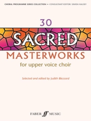 30 Sacred Masterworks For Upper Voice Choir published by Faber