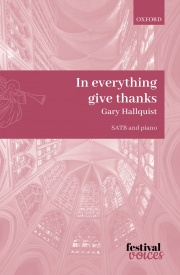 In everything give thanks SATB by Hallquist published by OUP
