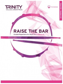 Trinity College London: Raise the Bar Drum Kit Grades 6-8