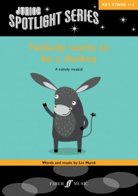 Junior Spotlight Series: Nobody wants to be a donkey Book & CD published by Faber