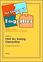 Getting It Together : Oh!!! My Darling Clementine for Flexible Ensemble published by Phoenix
