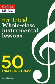 How to teach Whole-class instrumental lessons published by Collins