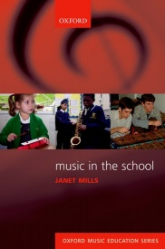 Music in the School by Mills published by OUP