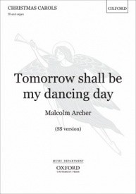 Archer: Tomorrow shall be my dancing day SS published by OUP
