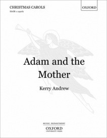 Andrew: Adam and the Mother SSATB published by OUP