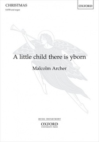 Archer: A little child there is yborn SATB published by OUP