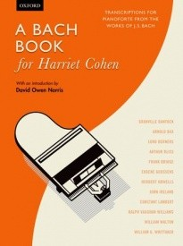 A Bach Book for Harriet Cohen for Piano published by OUP