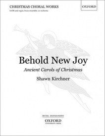 Behold New Joy: Ancient Carols of Christmas by Kirchner published by Oxford University Press (OUP)