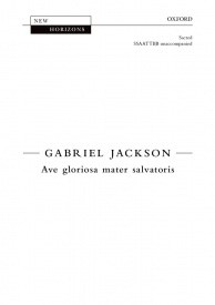 Ave gloriosa mater salvatoris SSAATTBB by Jackson published by OUP