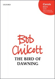 The Bird of Dawning (SATB) by Chilcott published by OUP