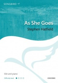 As She Goes SSA by Hatfield published by OUP