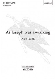 Smith: As Joseph was a-walking SATB published by OUP
