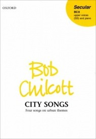 Chilcott: City Songs SS published by OUP