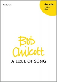 A Tree of Song (SSAA) by Chilcott published by OUP