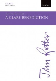 A Clare Benediction SA/Men by Rutter published by OUP