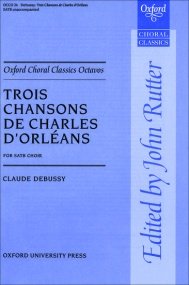 Debussy: Trois Chansons de Charles d'Orléans SATB published by OUP