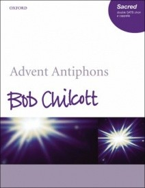 Advent Antiphons by Chilcott published by Oxford University Press (OUP)