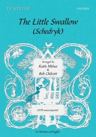 The Little Swallow/Schedryk (SATB) by Melua/Chilcott published by OUP