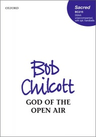 God of the Open Air (SSAA) by Chilcott published by OUP