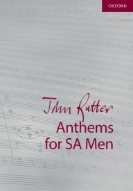 Rutter: John Rutter Anthems SA/Men published by OUP