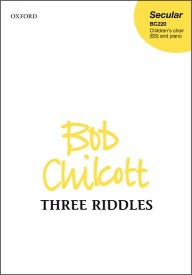 Three Riddles (SS) by Chilcott published by OUP