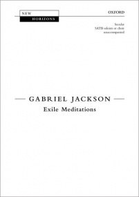 Jackson: Exile Meditations published by OUP - Vocal Score