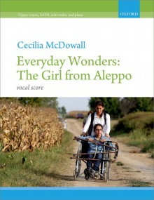 McDowall: Everyday Wonders: The Girl from Aleppo published by OUP - Vocal Score