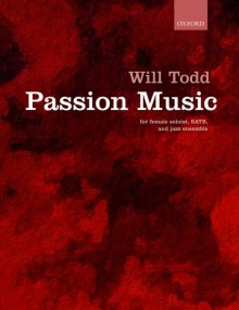 Todd: Passion Music published by OUP - Vocal Score