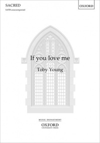 Young: If you love me SATB published by OUP