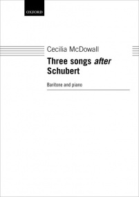 McDowall: Three Songs after Schubert for Baritone published by OUP