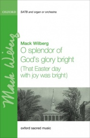 Wilberg: O splendor of God's glory bright (That Easter day with joy was bright) SATB published by OUP