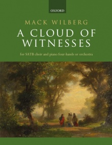 Wilberg: A Cloud of Witnesses published by OUP - Vocal Score