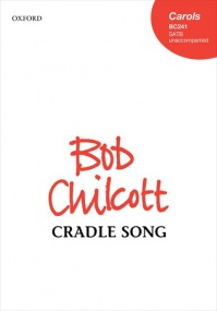 Chilcott: Cradle Song SATB published by OUP
