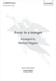 Higgins: Away in a manger SSA published by OUP