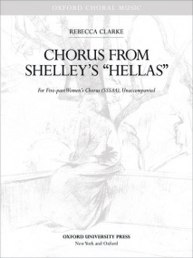 Clarke: Chorus from Shelley's 'Hellas' SSSAA published by OUP