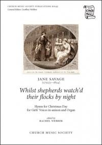 Savage: Whilst shepherds watch'd their flocks by night (Unison) published by Church Music Society