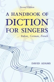Adams: A Handbook of Diction for Singers published by OUP