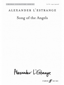 Song of the Angels for SATB by Alexander L'Estrange published by Faber