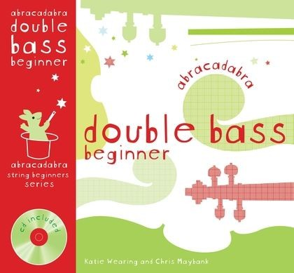 Abracadabra Beginner Book & CD for Double Bass published by A and C Black