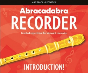 Abracadabra Recorder Introduction: 31 graded songs and tunes published by A and C Black
