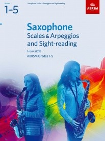 ABRSM Scales & Arpeggios and Sight-Reading Grade 1 - 5 for Saxophone from 2018