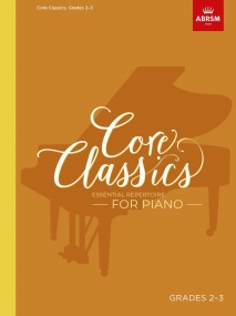 Core Classics, Grades 2-3 for Piano published by ABRSM