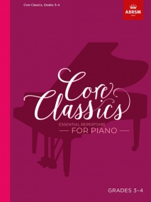 Core Classics, Grades 3-4 for Piano published by ABRSM