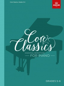 Core Classics, Grades 5-6 for Piano published by ABRSM