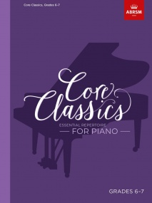 Core Classics, Grades 6-7 for Piano published by ABRSM