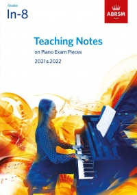 Teaching Notes on ABRSM Piano Exam Pieces 2021 & 2022 Initial to Grade 8