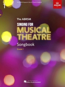 ABRSM Singing for Musical Theatre Songbook Grade 1 published by Hal Leonard